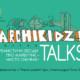 Организаторы фестиваля Archikidz! объявили программу мероприятий